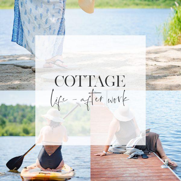 Cottage Life - after work